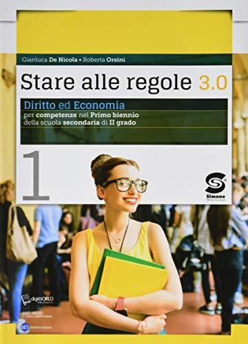 Stare alle regole 3.0. Diritto ed economia per competenze. Per il biennio delle Scuole superiori. Con ebook. Con espansione online (Vol. 1)