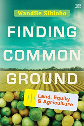Finding Common Ground: Land, Equity and Agriculture (English Edition)