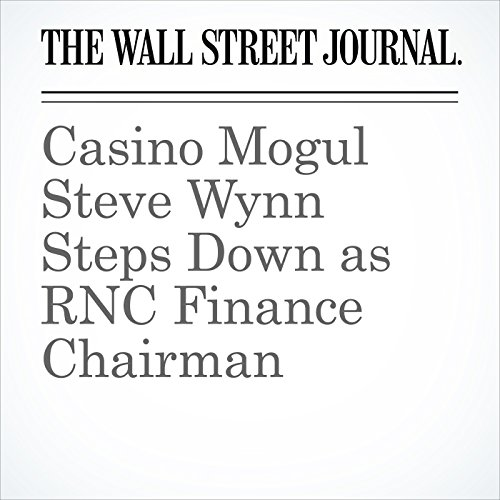 Casino Mogul Steve Wynn Steps Down as RNC Finance Chairman copertina
