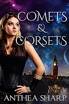 Comets and Corsets: Five Victorian Spacepunk Stories (Victoria Eternal) by [Anthea Sharp]