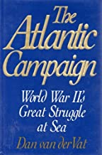 The Atlantic campaign: World War II's great struggle at sea
