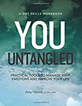 You Untangled: Practical Tools to Manage Your Emotions and Improve Your Life (Dbt Skills)