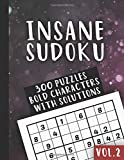 Insane Sudoku Vol.2: 300 Puzzles - Bold Character - with Solutions - two puzzles per pages - Big Size
