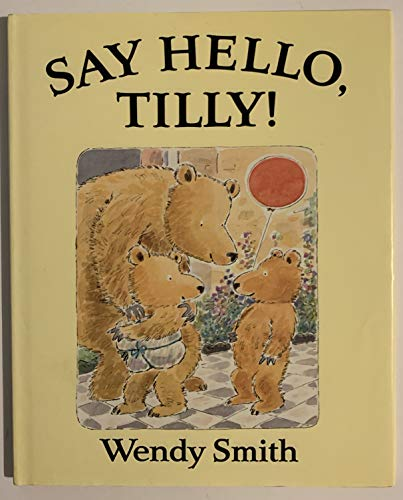 SAY HELLO, TILLY (A Bantam little rooster book)