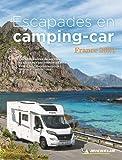 Escapades en Camping-car France 2021: Camping Guides (GUIDES PRATIQUES, 42200)