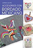 Accesorios con bordado mexicano (Manos maravillosas)