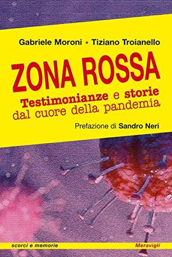 Zona rossa. Testimonianze e storie dal cuore della pandemia