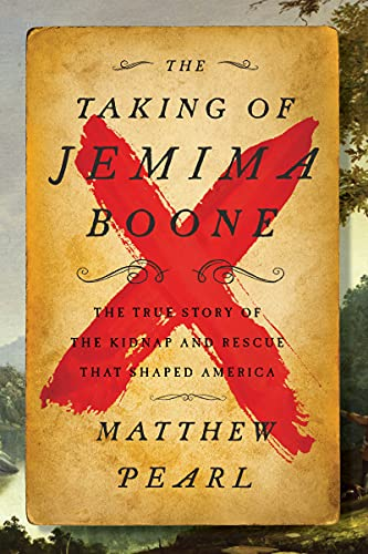 Image of The Taking of Jemima Boone: Colonial Settlers, Tribal Nations, and the Kidnap That Shaped America
