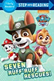 Seven Ruff-Ruff Rescues! (PAW Patrol) (Step into Reading)