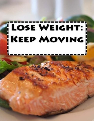 Lose Weight: Keep Moving