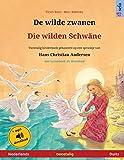 De wilde zwanen - Die wilden Schwäne (Nederlands - Duits): Tweetalig kinderboek naar een sprookje van Hans Christian Andersen, met luisterboek als download (Sefa Prentenboeken in Twee Talen)