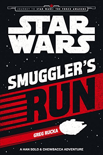 Star Wars The Force Awakens: Smuggler's Run: A Han Solo and Chewbacca Adventure (Journey to Star Wars: The Force Awakens)
