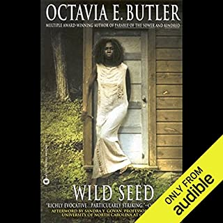 Wild Seed                    Written by:                                                                                                                                 Octavia E. Butler                               Narrated by:                                                                                                                                 Dion Graham                      Length: 11 hrs and 12 mins     17 ratings     Overall 4.4