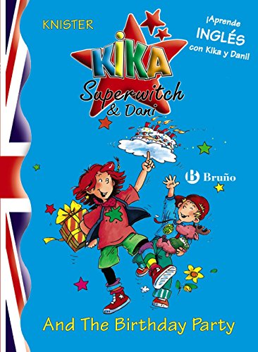 Kika Superwitch & Dani And The Birthday Party (Castellano - A Partir De 8 Años - Libros En Inglés - Kika Superwitch & Dani)