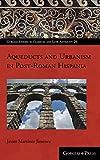 Aqueducts and Urbanism in Post-Roman Hispania (Gorgias Studies in Classical and Late Antiquity)