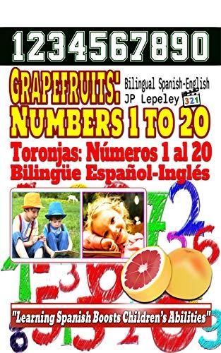 Grapefruits: Numbers 1 to 20. Bilingual Spanish-English: Toronjas: Números 1 al 20. Bilingüe Español-Inglés (English Edition)