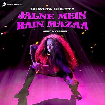 Jalne Mein Hai Mazaa (Addy S Version)