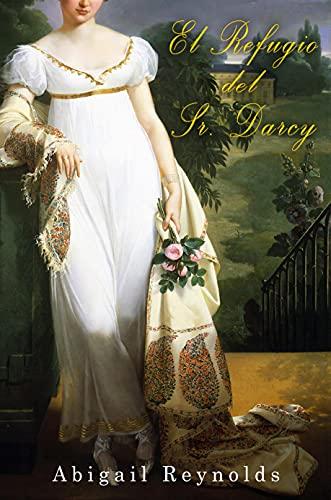 El Refugio del Sr. Darcy de Abigail Reynolds
