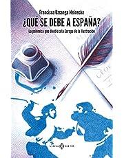¿Qué se debe a España?: La polémica que dividió a la Europa de la Ilustración (VARIOS)