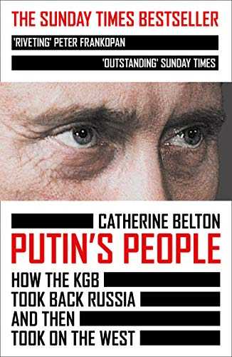 Putin's People: How the KGB Took Back Russia and then Took on the West -  Kindle edition by Belton, Catherine. Politics & Social Sciences Kindle  eBooks @ Amazon.com.