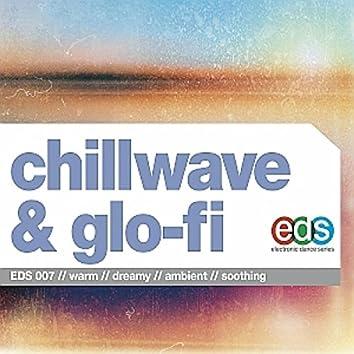 Chillwave & Glo-fi