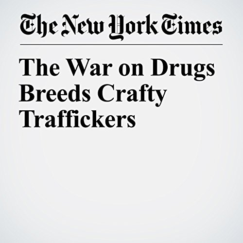 The War on Drugs Breeds Crafty Traffickers copertina