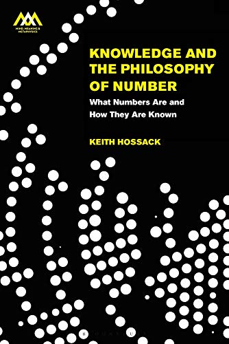 Knowledge and the Philosophy of Number: What Numbers Are and How They Are Known