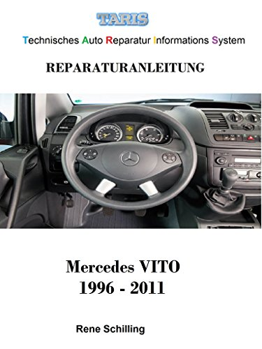 Taris Reparaturanleitung VITO: Technisches Auto Reparatur Informations System (German Edition)