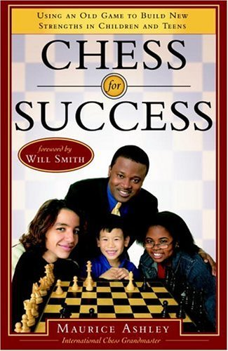 Chess for Success: Using an Old Game to Build New Strengths in Children and Teens (English Edition)