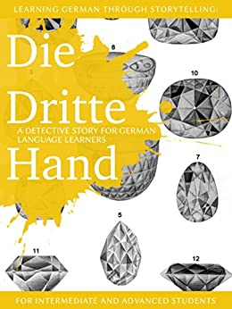 Learning German through Storytelling: Die Dritte Hand - a detective story for German language learners (for intermediate and advanced students) (Baumgartner & Momsen mystery 2) (German Edition) by [André Klein]