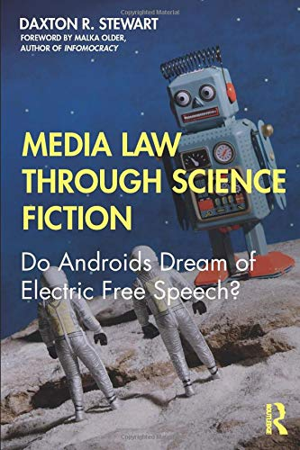 Compare Textbook Prices for Media Law Through Science Fiction: Do Androids Dream of Electric Free Speech 1 Edition ISBN 9781138949331 by Stewart, Daxton R.