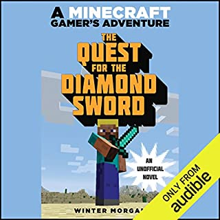 Quest for the Diamond Sword     A Minecraft Gamer's Adventure              By:                                                                                                                                 Winter Morgan                               Narrated by:                                                                                                                                 Luke Daniels                      Length: 2 hrs and 23 mins     35 ratings     Overall 4.2