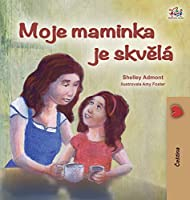 My Mom is Awesome (Czech Children's Book) (Czech Bedtime Collection)