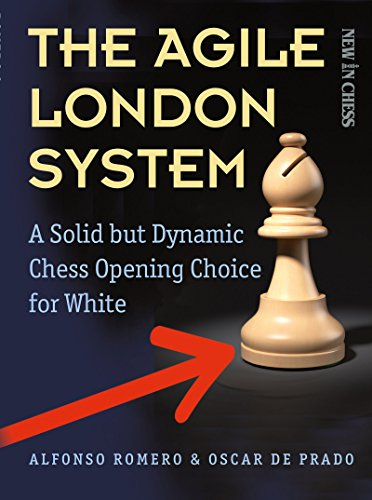 The Agile London System: A Solid but Dynamic Chess Opening Choice for White (English Edition)