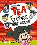 Cinque storie tutte insieme! Tea...