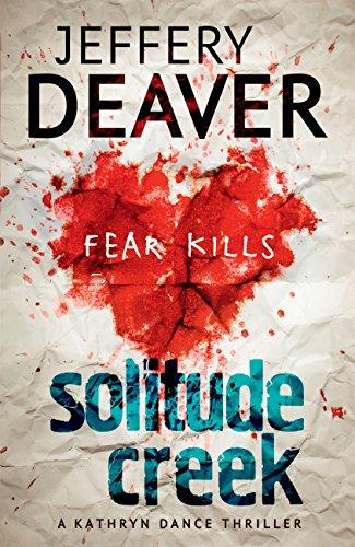 Solitude Creek: Fear Kills in Agent Kathryn Dance Book 4 (Kathryn Dance thrillers) (English Edition)