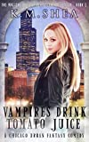 Vampires Drink Tomato Juice: A Chicago Urban Fantasy Comedy (The Magical Beings' Rehabilitation Center Book 1) (English Edition)