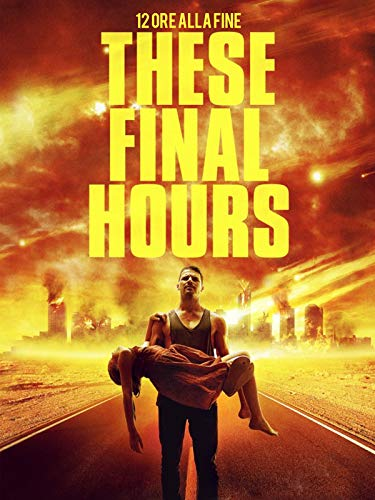 These final hours - 12 ore alla fine