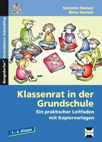 Klassenrat in der Grundschule: Ein praktischer Leitfaden mit Kopiervorlagen von Hensel, Simone (2013) Broschiert