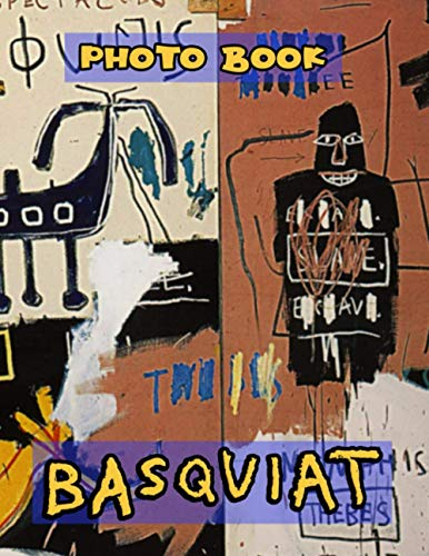 Basquiat Photo Book: Featuring Fun And Relaxing Basquiat 20 Image And Photo Pages Book Books For Adults With Exclusive Images