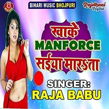 Khake Manforce Saiya Marta