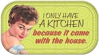 Vandor 30246 Retro Humor I Only Have a Kitchen Magnetic Mini Tin Sign, Multicolored