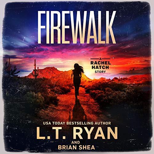Firewalk: Rachel Hatch, Book 5