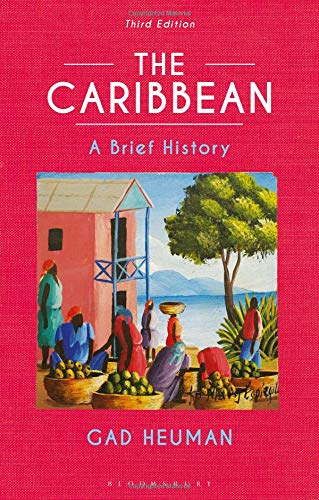 Compare Textbook Prices for The Caribbean: A Brief History 3 Edition ISBN 9781350036918 by Heuman, Gad