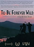 To Be Forever Wild [DVD]