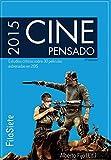 Cine Pensado: Estudios críticos sobre 30 películas estrenadas en 2015 (FilaSiete. Libros de cine)