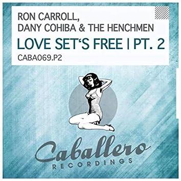 Love Set's Free, Pt. 2