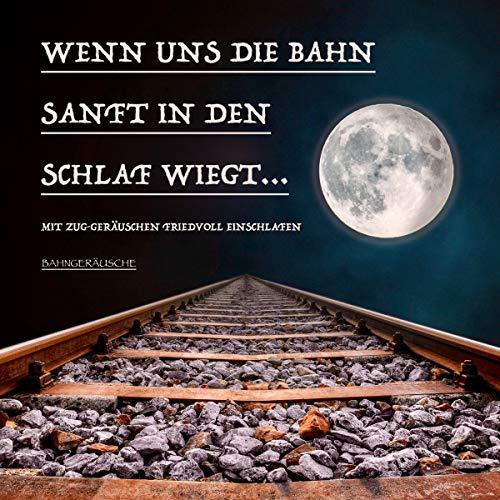 Wenn uns die Bahn sanft in den Schlaf wiegt... cover art