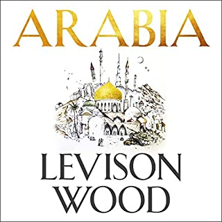 Arabia     A Journey Through the Heart of the Middle East              By:                                                                                                                                 Levison Wood                               Narrated by:                                                                                                                                 Levison Wood                      Length: 8 hrs and 53 mins     119 ratings     Overall 4.7