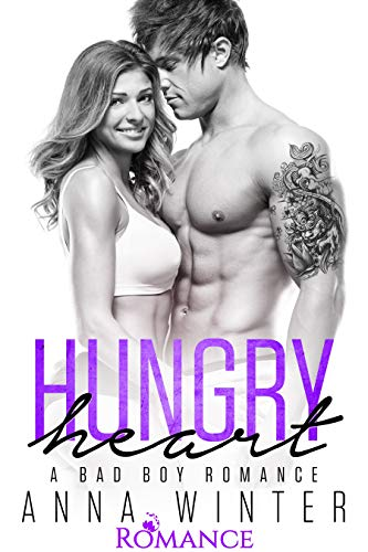 Hungry Heart: A Bad Boy Romance